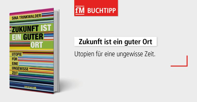 Der fM Buchtipp stellt das neue Buch der Sozialunternehmerin (manomama) Sina Trinkwalder aus Augsburg vor.