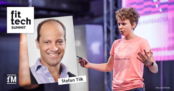 Stefan Tilk bei FitTech Company