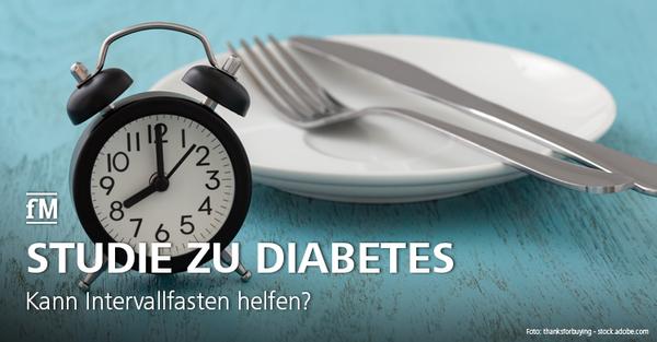 Neue Studie: Intervallfasten und Diabetes
