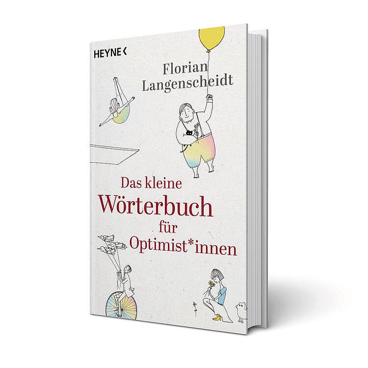 Praxisimpulse für mehr Optimismus und Glück