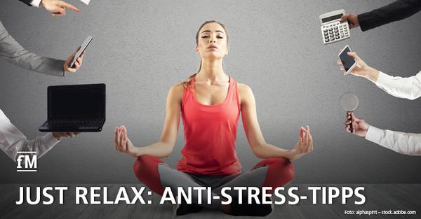 Anti-Stress-Tipps für jede Lebenslage
