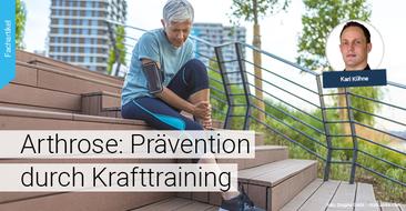 Aktiv mit Arthrose – Prävention durch Krafttraining: Training in der Arthrosetherapie richtig anwenden