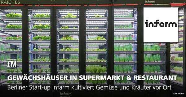 Berliner Start-up Infarm kultiviert Gemüse und Kräuter vor Ort.