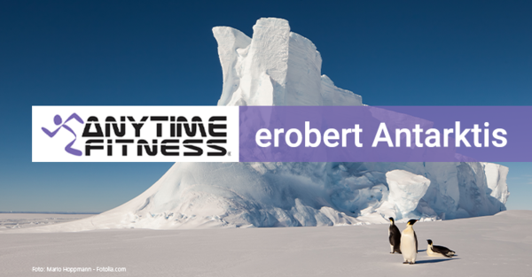 Fitness Around The World: Anytime Fitness erobert die Antarktis.