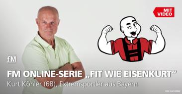 'Fit wie Eisenkurt': Start der fM ONLINE-Serie über den Extremsportler aus Bayern.