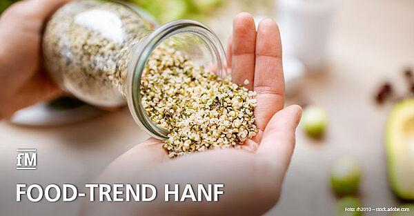 CBD-Öl, Hanfsamen, Hanfblättertee und Co.: Food-Trend Hanf