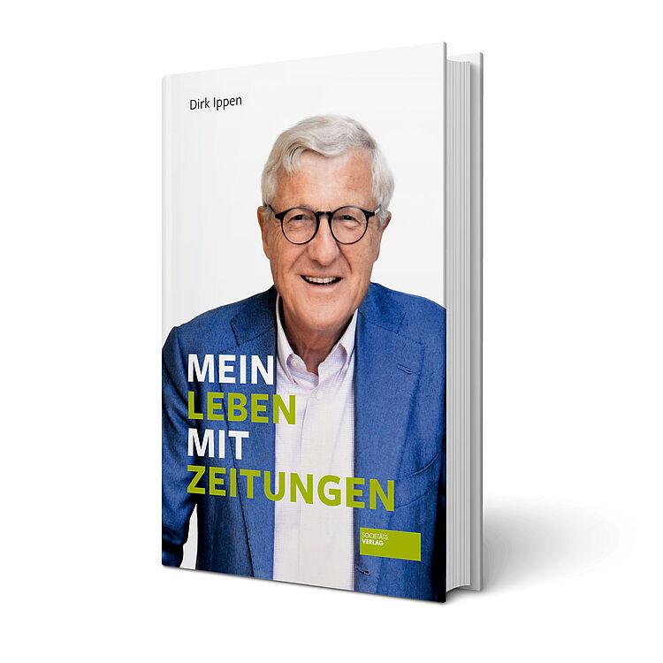 'Mein Leben mit Zeitungen' von Dirk Ippen erschien im Frankfurter Societäts-Verlag.