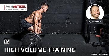 High Volume Training