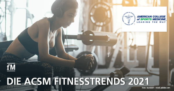 Fitnesstrends 2021: Die TopTen der internationalen Fitnesstrends.