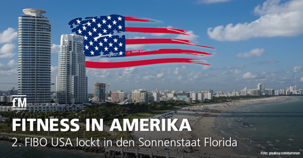 2. FIBO USA lockt in den Sonnenstaat Floria und dort ins Miami Beach Convention Center.