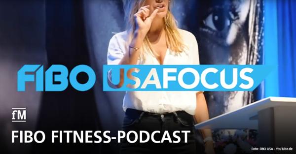 FIBO USA FOCUS: Ein Podcast über die Fitnessbranche