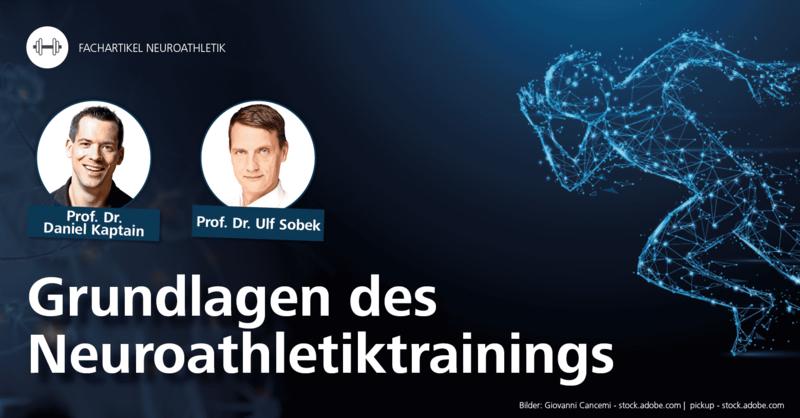 Fachartikel Grundlagen des Neuroathletiktrainings (NAT) der Sportwissenschaftler Daniel Kaptain und Ulf Sobek