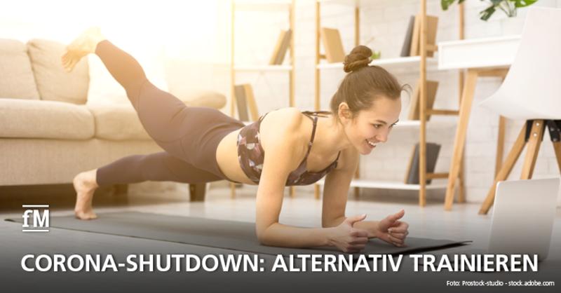 Dem Shutdown trotzen und fit bleiben: Alternativtraining in Zeiten des Coronavirus – viele Tipps und Tricks für Studiobetreiber und Mitglieder