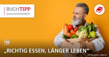 fM Buchtipp: 'Richtig essen, länger leben' von Prof. Dr. William Li.