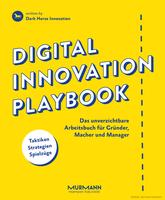 Das Buch 'Digital Innovation Playbook – Das unverzichtbare Arbeitsbuch für Gründer, Macher und Manager' ist im Hamburger Murmann Verlag erschienen.