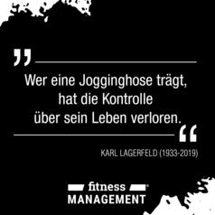 'Wer eine Jogginghose trägt, hat die Kontrolle über sein Leben verloren.' Zitat von Modezar Karl Lagerfeld (1933-2019)