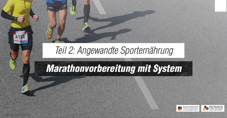 Serie Angewandte Sporternährung: Die richtige Ernährung für den Marathonlauf – darauf sollten Läufer achten