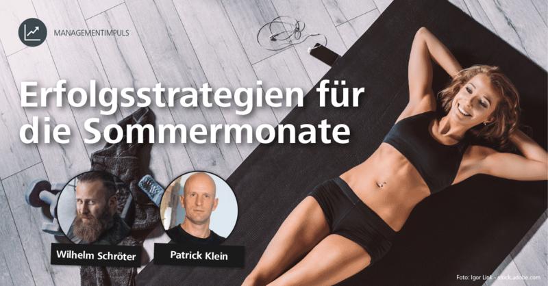 Erfolgsstrategien für die Sommermonate: Ein Interview mit Wilhelm Schröter und Patrick Klein