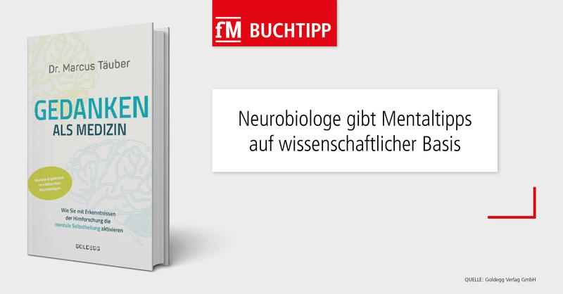 Buchtipp Dr. Marcus Täuber: Gedanken als Medizin – Wie Sie mit Erkenntnissen der Hirnforschung die mentale Selbstheilung aktivieren