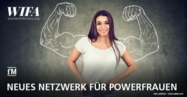 WIFA: Das innovative Netzwerk für starke Frauen aus der Fitnessbranche
