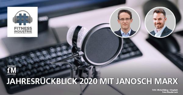 Jahresrückblick 'Hashtag Fitnessindustrie' Podcast, Janosch Marx zu Gast bei Andreas M. Bechler