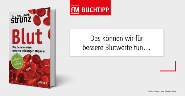 Buchtipp 'Blut – Die Geheimnisse unseres flüssigen Organs' von Dr. med. Ulrich Strunz
