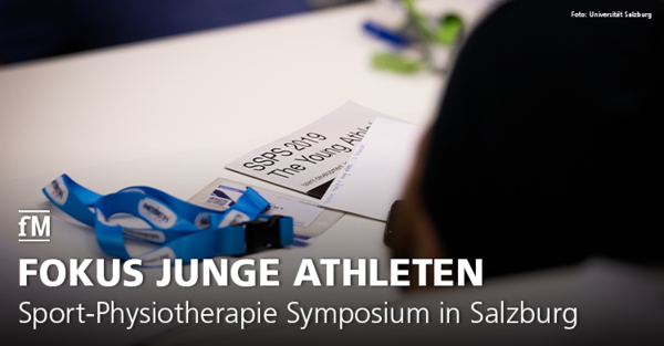 'The Young Athlete – Talent Development, Injury Prevention and Rehabilitation': Junge Athleten im Fokus des 6. Sport-Physiotherapie Symposiums (SSPS) in Salzburg.