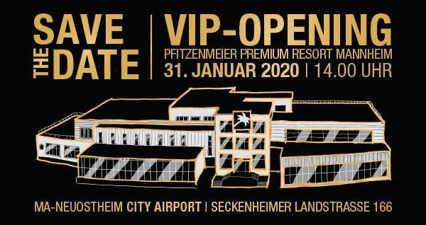 Save the date: VIP-Opening Pfitzenmeier Premium Resort Mannheim