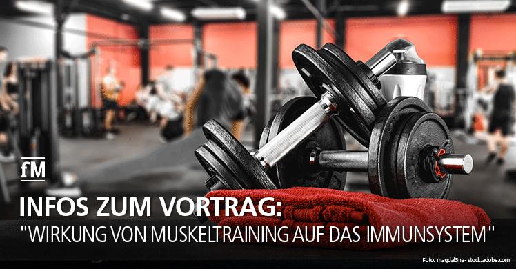 Infos zum Vortrag: 'Wirkung von Muskeltraining auf das Immunsystem'