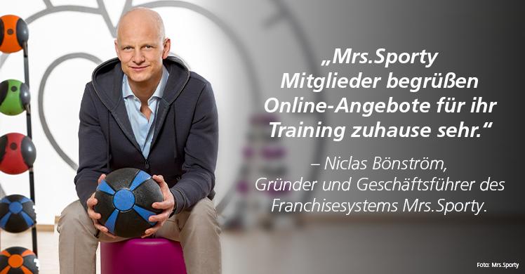 """""""Mrs.Sporty Mitglieder begrüßen Online-Angebote für ihr Training zuhause sehr"""", so Niclas Bönström, Gründer und Geschäftsführer des Franchisesystems Mrs.Sporty."""