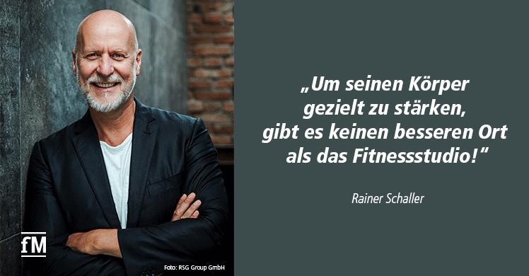 'Körper im Fitnessstudio stärken' – Zitat Rainer Schaller, Gründer und CEO RSG Group